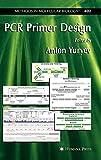 PCR Primer Design (Methods in Molecular Biology (402), Band 402)
