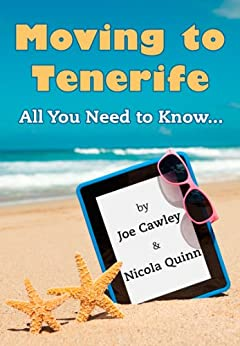 Moving to Tenerife: All You Need to Know by [Cawley, Joe, Quinn, Nicola]