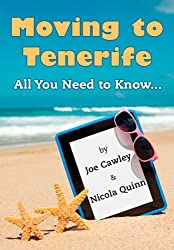 Moving to Tenerife: All You Need to Know (English Edition)