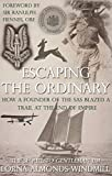 Escaping the Ordinary: How a Founder of the SAS Blazed a Trail at the End of Empire
