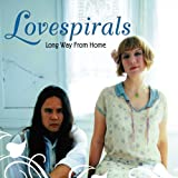 Songtexte von Lovespirals - Long Way from Home