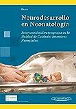 Neurodesarrollo en Neonatología. Intervención ultratemprana en la Unidad de Cuidados Intensivos Neonatales