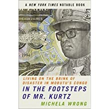 IN THE FOOTSTEPS OF MR. KURTZ BY WRONG, MICHELA (AUTHOR)PAPERBACK