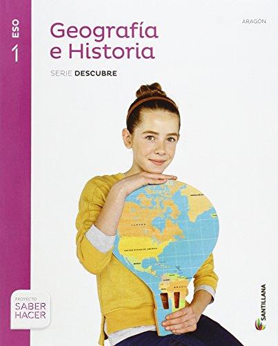 GEOGRAFIA E HISTORIA ARAGON SERIE DESCUBRE 1 ESO SABER HACER - 9788468019482