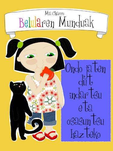 Belularen Munduak. Ondo jaten dut indartsu eta osasuntsu hazteko (Basque Edition) por Mia Charro