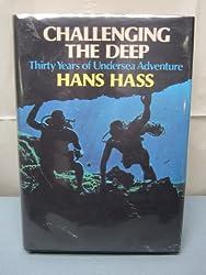 Challenging the Deep: Thirty Years of Undersea Adventure