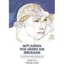 Mitt hjärta tog vägen om Jerusalem: En historia av kärlek, sorg & mod (Swedish Edition)