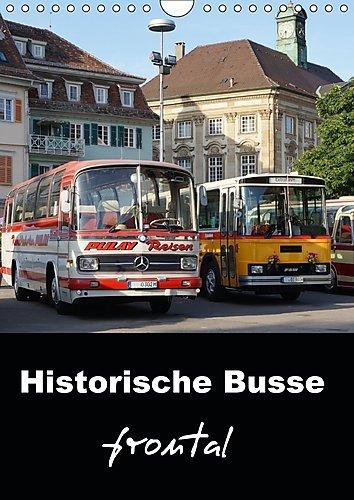 Preisvergleich Produktbild Historische Busse frontal (Wandkalender 2017 DIN A4 hoch): Markante Frontansichten klassischer Omnibusse (Monatskalender, 14 Seiten) (CALVENDO Mobilitaet)