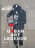 Planète Banksy Urban Art Legends