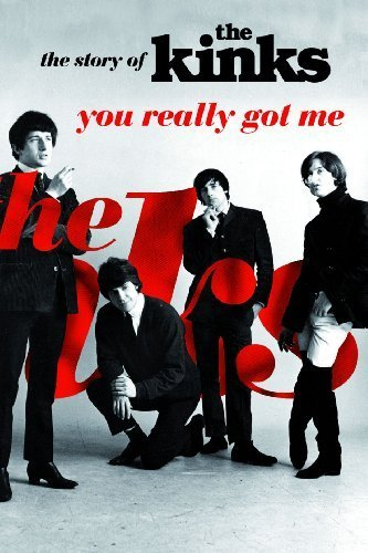 You Really Got Me: The Story of The Kinks by Nick Hasted (2011-06-06)