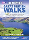 "Great British Walks: ""Countryfile"" - 100 Unique Walks Through Our Most Stunning Countryside"