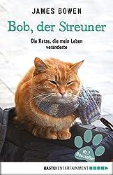 Bob, der Streuner: Die Katze, die mein Leben veränderte (Erfahrungen. Bastei Lübbe Taschenbücher) (German Edition)