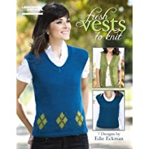 Fresh Vests to Knit (Leisure Arts #5261) by Edie Eckman (2011-02-01)