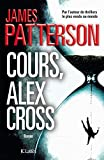 Cours, Alex Cross ! : roman | Patterson, James (1947-....). Auteur