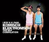 Komisch Elektronisch - The Mix Compilation -