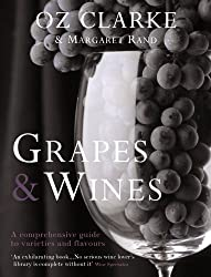 GRAPES AND WINES: A Comprehensive Guide to Varieties and Flavours by OZ CLARKE AND MARGARET RAND (2008-11-03)