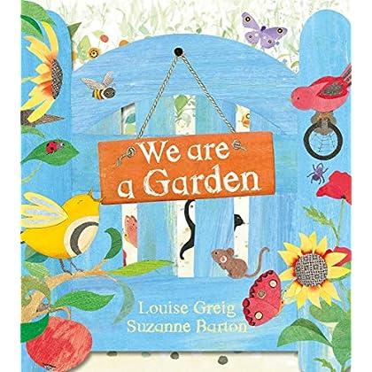 We Are A Garden
