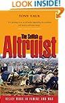 The Selfish Altruist: Relief Work in...