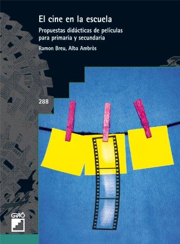 El cine en la Escuela, Propuestas Didácticas de Películas para Primaria y Secundaria (GRAO - CASTELLANO)