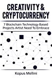 #9: Creativity & Cryptocurrency: Seven blockchain technology based projects artists need to embrace