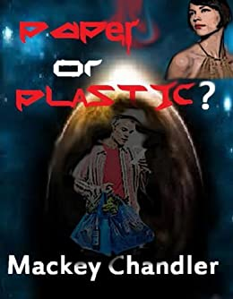 Paper or Plastic? by [Chandler, Mackey]