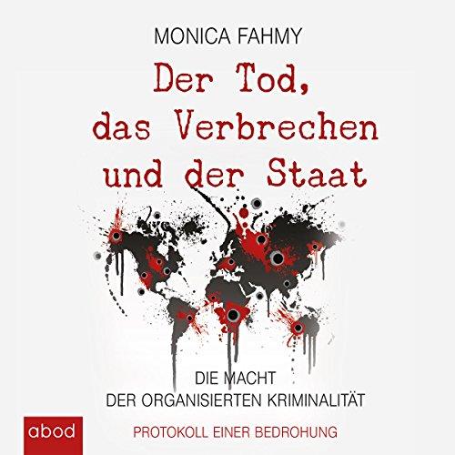Der Tod, das Verbrechen und der Staat (Die Macht der Organisierten Kriminalität)