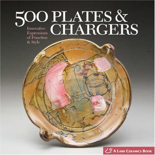 500 Plates & Chargers: Innovative Expressions of Function & Style