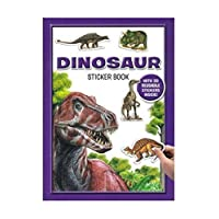 Dinosaur Sticker Book - Discover The Amazing World of Dinosaurs!