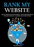 RANK MY WEBSITE 2016 (3 in 1 Bundle): SOCIAL MEDIA SEO BACKLINKING - KEYWORD RESEARCH FOR SEO AFFILIATE - RANKING YOUTUBE VIDEOS (English Edition)