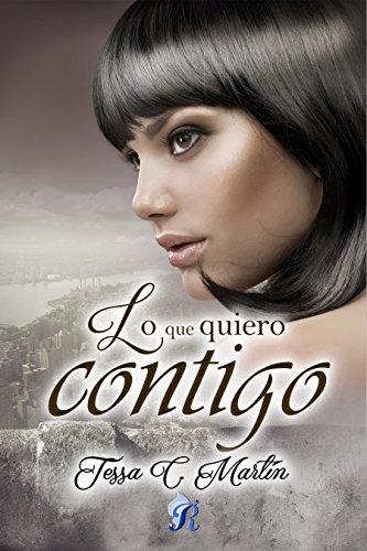Lo que quiero contigo (Romantic Ediciones) de [Martín, Tessa C.]