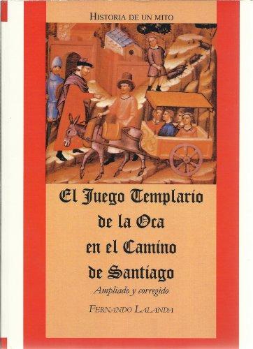 El Juego Templario de la Oca en el Camino de Santiago por Fernando Lalanda