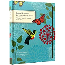 Paper Blossoms: Bouquets, Butterflies, and Birds