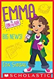 Big News! (Emma is on the Air #1) (English Edition)