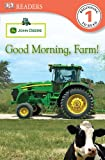 John Deere Good Morning, Farm! (DK Readers: Level 1)