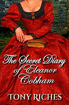 The Secret Diary of Eleanor Cobham by [Riches, Tony]