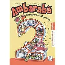 Band 2: Ambarabà 2: corso di lingua italiana per la scuola primaria / quaderno di lavoro – 3 Übungshefte