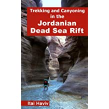 Trekking and Canyoning in the Jordanian Dead Sea Rift by Ita Haviv (2001-12-01)