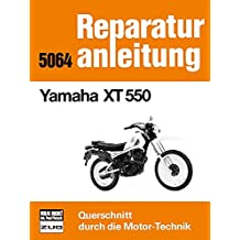 Yamaha XT 550: Reprint der 7. Auflage 1990 (Reparaturanleitungen)