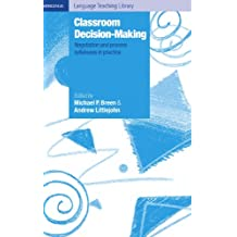 Classroom Decision Making: Negotiation and Process Syllabuses in Practice