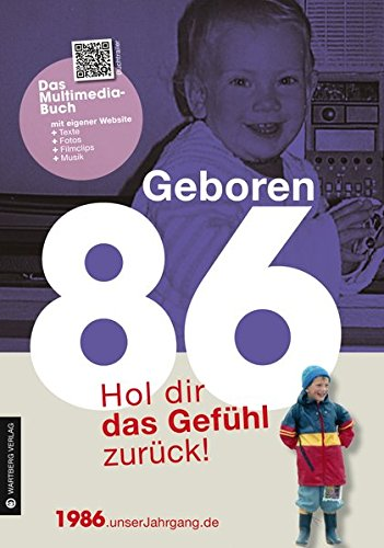Geboren 1986 - Das Multimedia Buch: Hol dir das Gefühl zurück! (Geboren 19xx - Hol dir das Gefühl zurück!) Buch-Cover