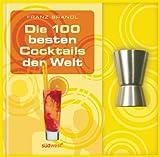 Die 100 besten Cocktails der Welt-Set: Buch mit Barmaß