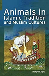 Animals in Islamic Traditions and Muslim Cultures by Richard Foltz (2005-11-01)