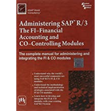 Administering Sap R/3: The Fi-financial Accounting And Co-controlling Modules