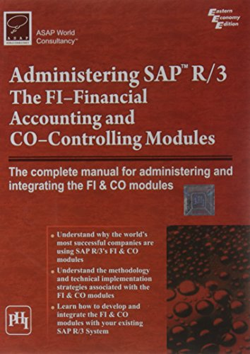 Administering Sap R/3: The Fi-financial Accounting And Co-controlling Modules par ASAP WORLD CONSULTANCY