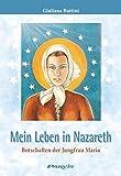 Mein Leben in Nazareth: Botschaften der Jungfrau Maria - Giuliana Buttini