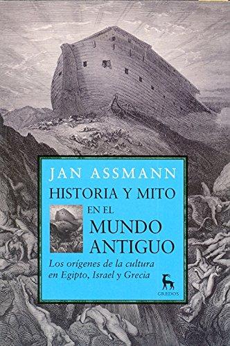 Historia Y Mito En El Mundo Antiguo / History and Myth in the Ancient World