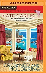 Crowned and Moldering (A Fixer-Upper Mystery) by Kate Carlisle (2016-04-19)