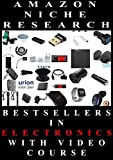 Niche Research Notes And Research Analysis for Affiliate Program With Amazon: Bestsellers in Electronics. With Video Course.: Complete ToDo List For Building ... Niche Research Book 2) (English Edition)