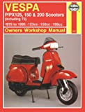 Haynes Vespa P/Px 125, 150 & 200 Scooters (Including T5): 1978 To 1995 Owners Workshop Manual