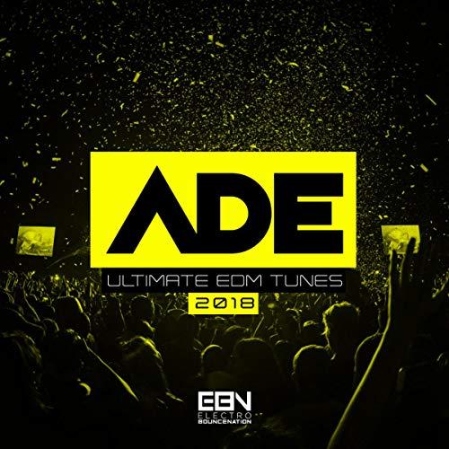 ADE 2018: Ultimate EDM Tunes